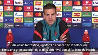 "Imagen de vista previa para Azpilicueta: ""Saúl es un fantástico jugador"""