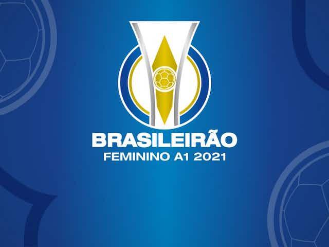 Brasileiro Feminino A-1: quatro jogos têm alterações na tabela