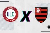 Unión La Calera x Flamengo: prováveis escalações, desfalques e onde assistir