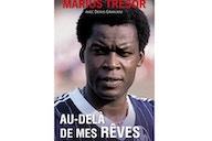 """Marius Trésor : """"En écoutant les joueurs de l'Equipe de France parler, j'entendais les primes et les salaires… Je me disais que je ne faisais pas le même métier"""""""