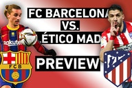 Barcelona vs. Atlético Madrid Preview | La Liga On The Line