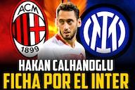 ¿Por qué Calhanoglu deja el Milan y se marcha al Inter?