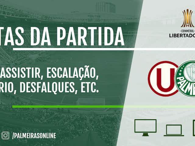 Universitario x Palmeiras: escalações, desfalques, onde assistir e muito mais