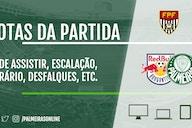 Red Bull Bragantino x Palmeiras: onde assistir, escalações, arbitragem e muito mais!