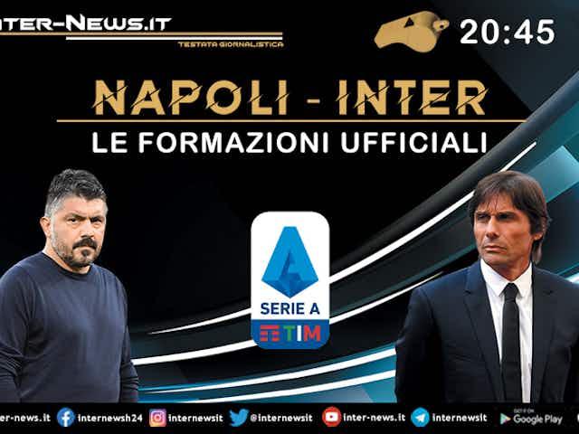 Napoli-Inter (Serie A): le formazioni ufficiali! Conte premia bomber Darmian