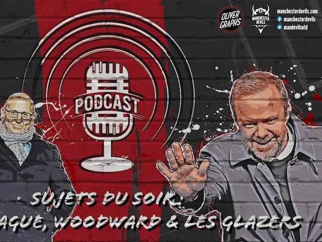 Le podcast Manchester Devils #6 : spécial Super League, les Glazers & Ed Woodward
