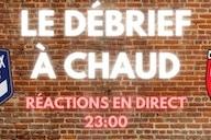 Direct : le Débrief à Chaud de Bordeaux-Lens